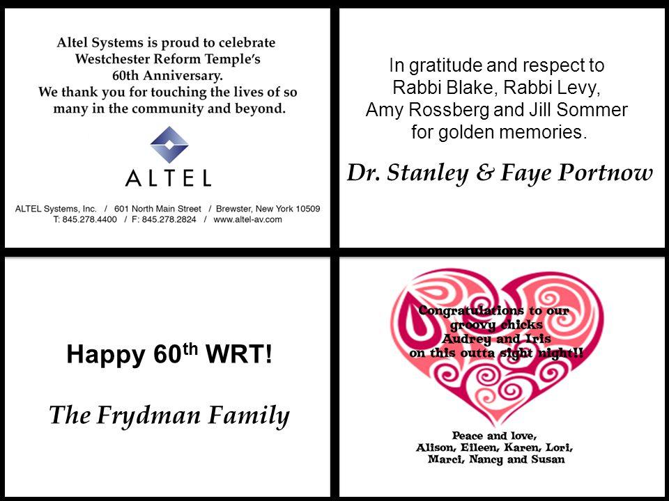 Happy 60th WRT! The Frydman Family Dr. Stanley & Faye Portnow