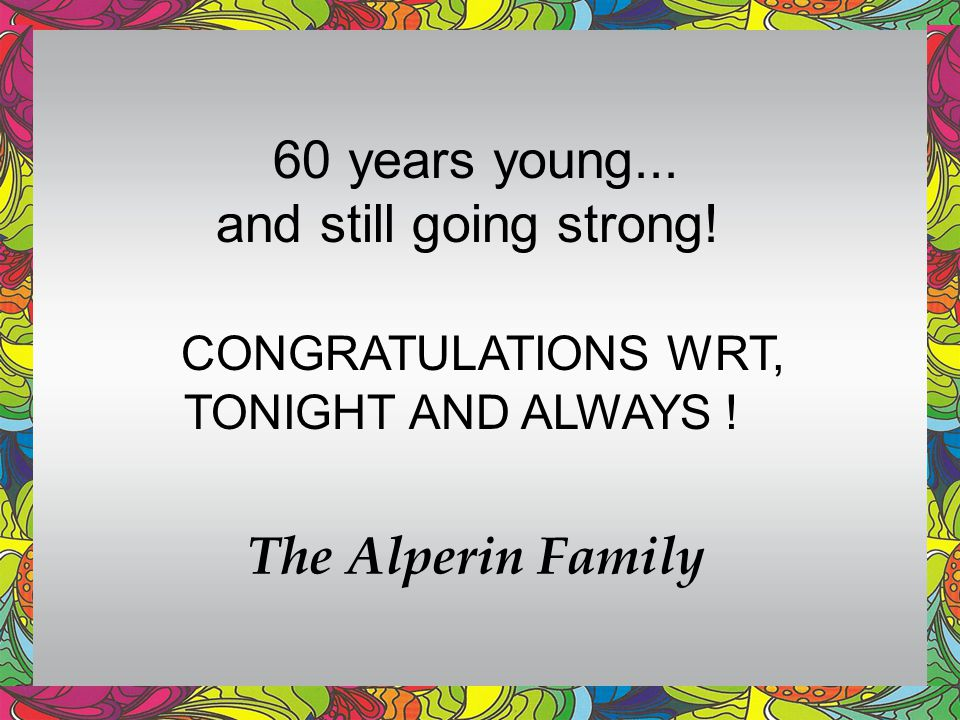 CONGRATULATIONS WRT, TONIGHT AND ALWAYS !