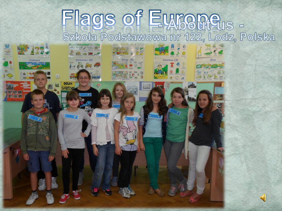 Flags of Europe - About us - Szkoła Podstawowa nr 122, Lodz, Polska