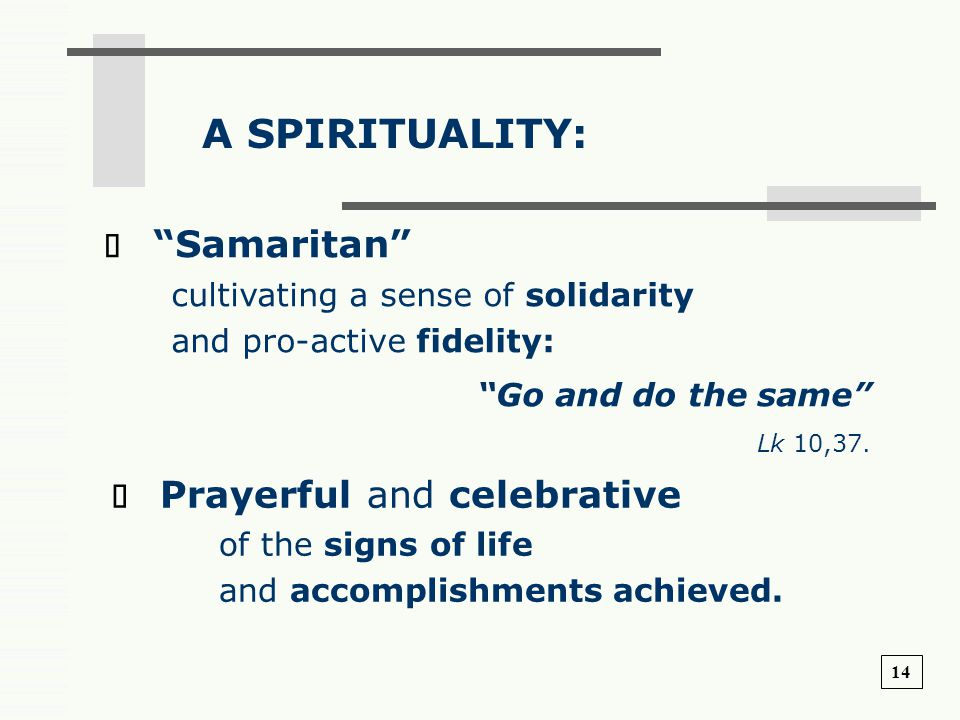 A SPIRITUALITY: ð Samaritan cultivating a sense of solidarity