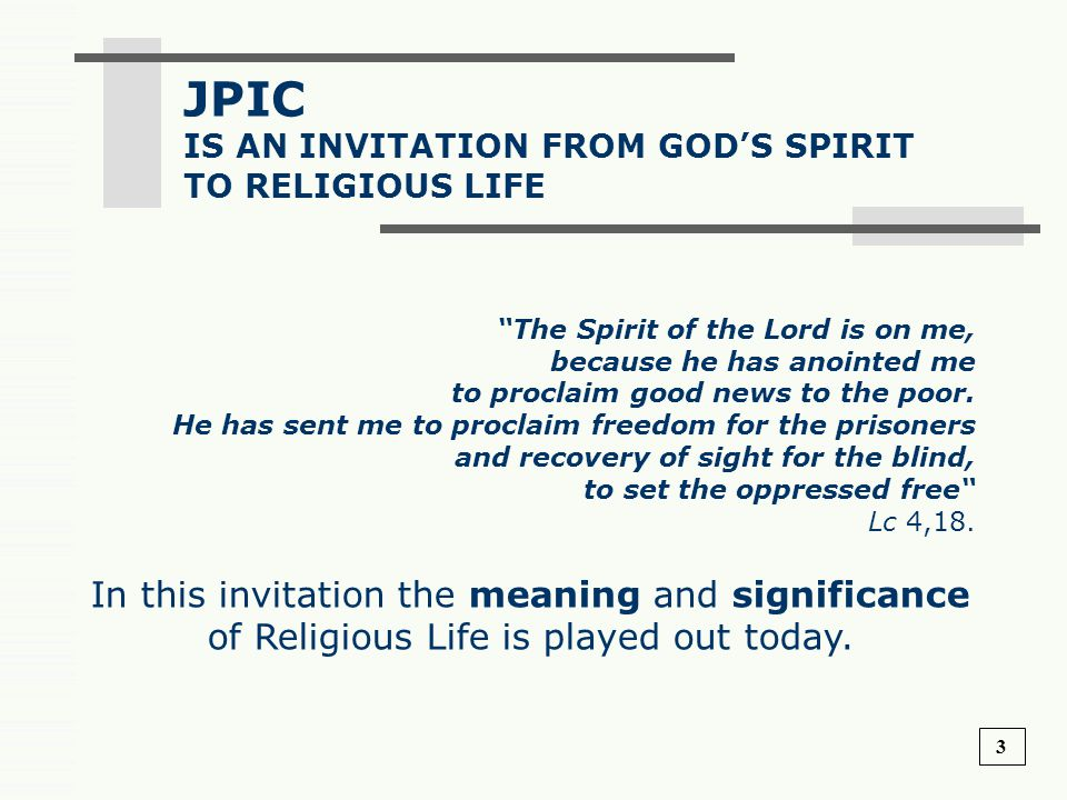 JPIC IS AN INVITATION FROM GOD'S SPIRIT. TO RELIGIOUS LIFE.