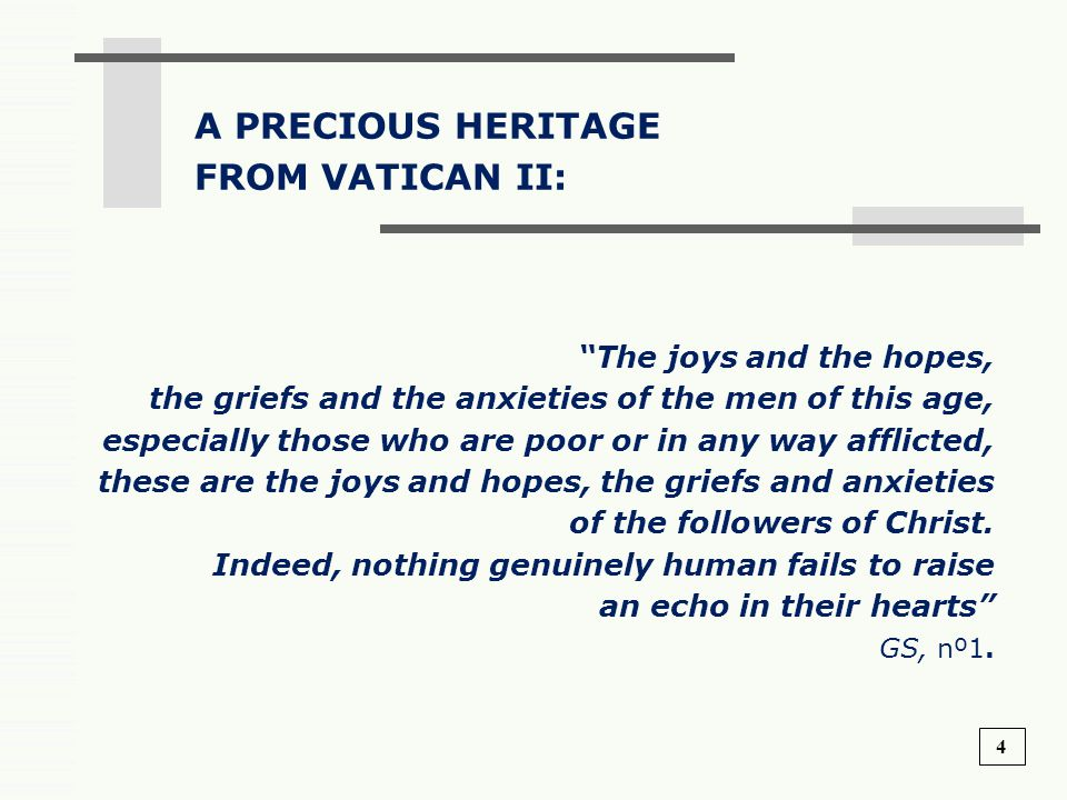 A PRECIOUS HERITAGE FROM VATICAN II: The joys and the hopes,