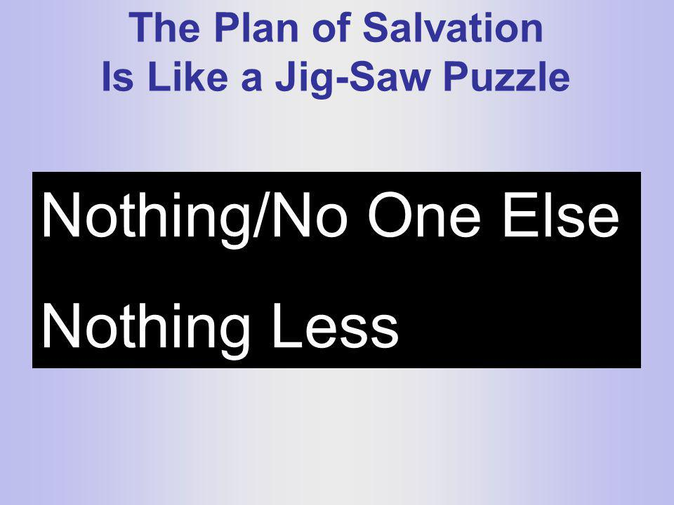 The Plan of Salvation Is Like a Jig-Saw Puzzle