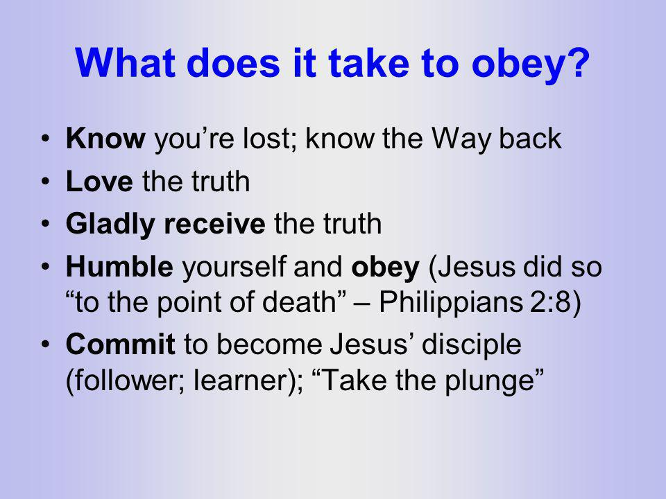 What does it take to obey