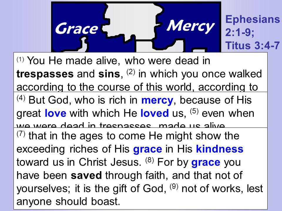 Ephesians 2:1-9; Titus 3:4-7