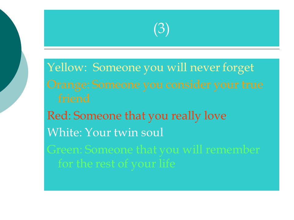 (3) Yellow: Someone you will never forget