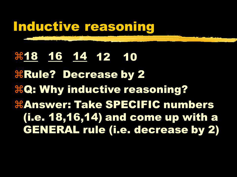Inductive reasoning 18 16 14 12 10 Rule Decrease by 2