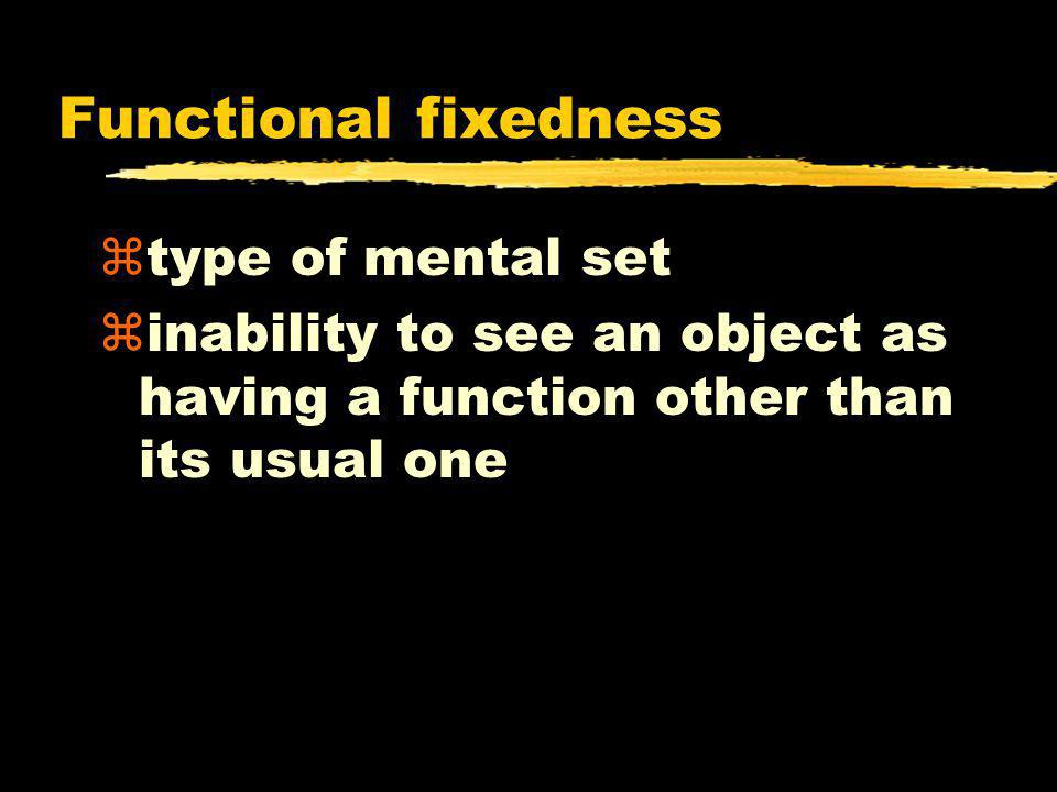 Functional fixedness type of mental set