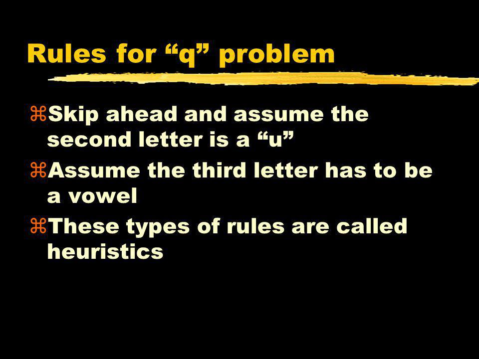 Rules for q problem Skip ahead and assume the second letter is a u