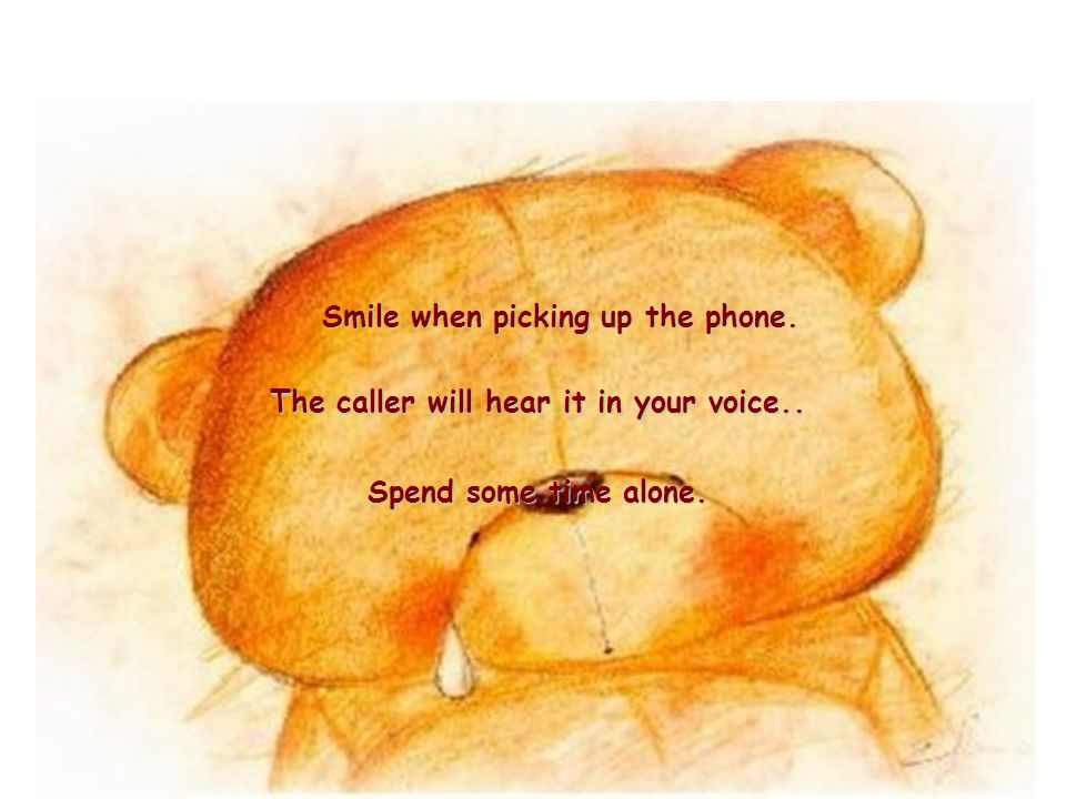 Smile when picking up the phone.