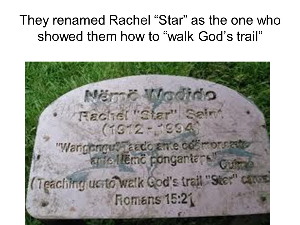 They renamed Rachel Star as the one who showed them how to walk God's trail