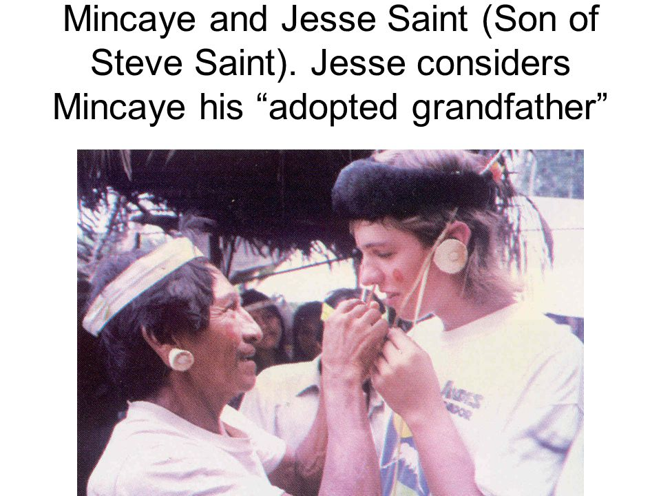 Mincaye and Jesse Saint (Son of Steve Saint)