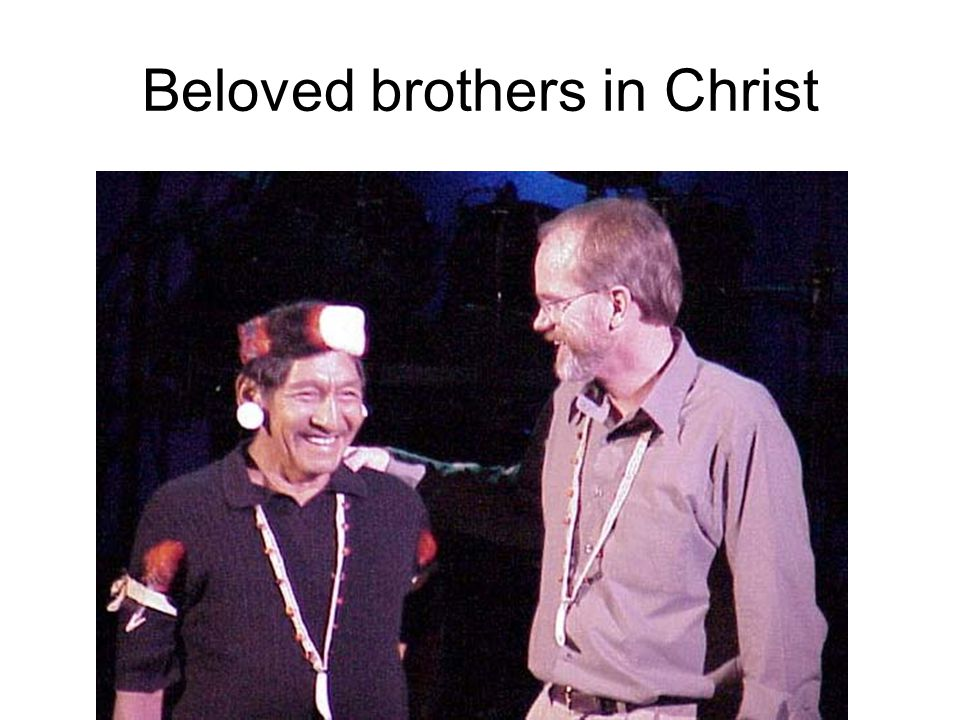 Beloved brothers in Christ