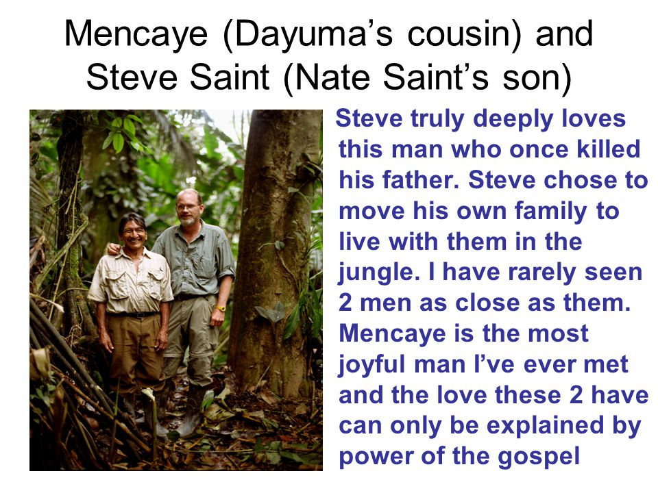 Mencaye (Dayuma's cousin) and Steve Saint (Nate Saint's son)