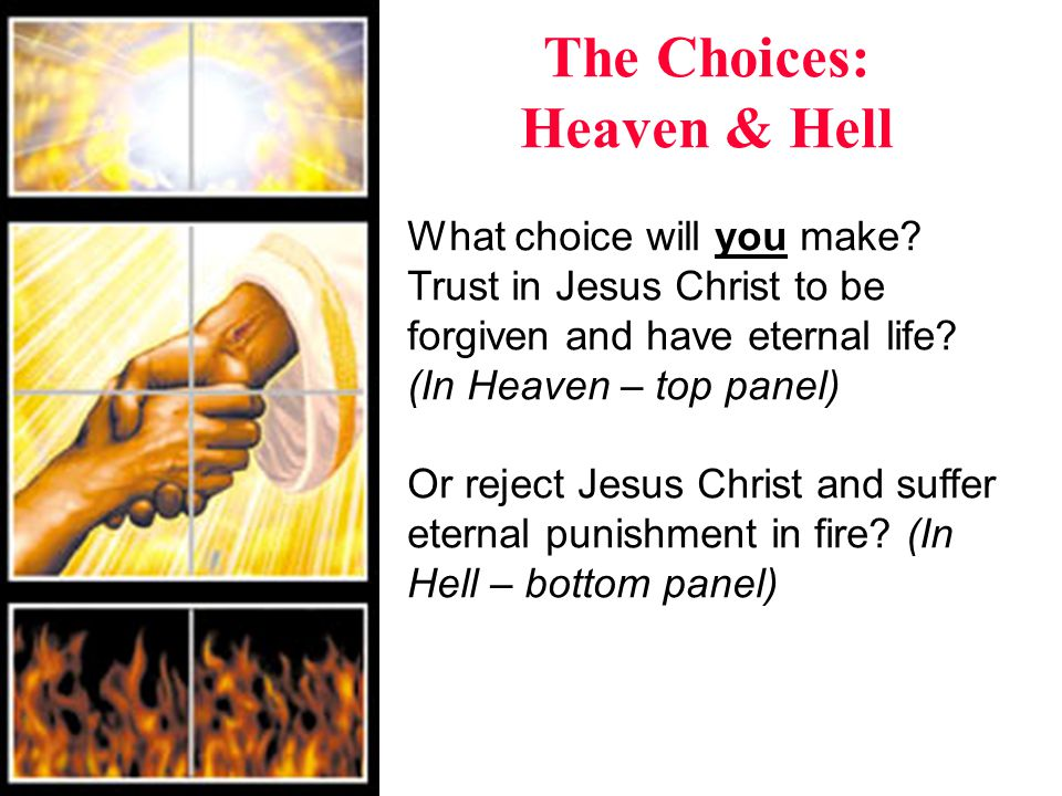 The Choices: Heaven & Hell What choice will you make