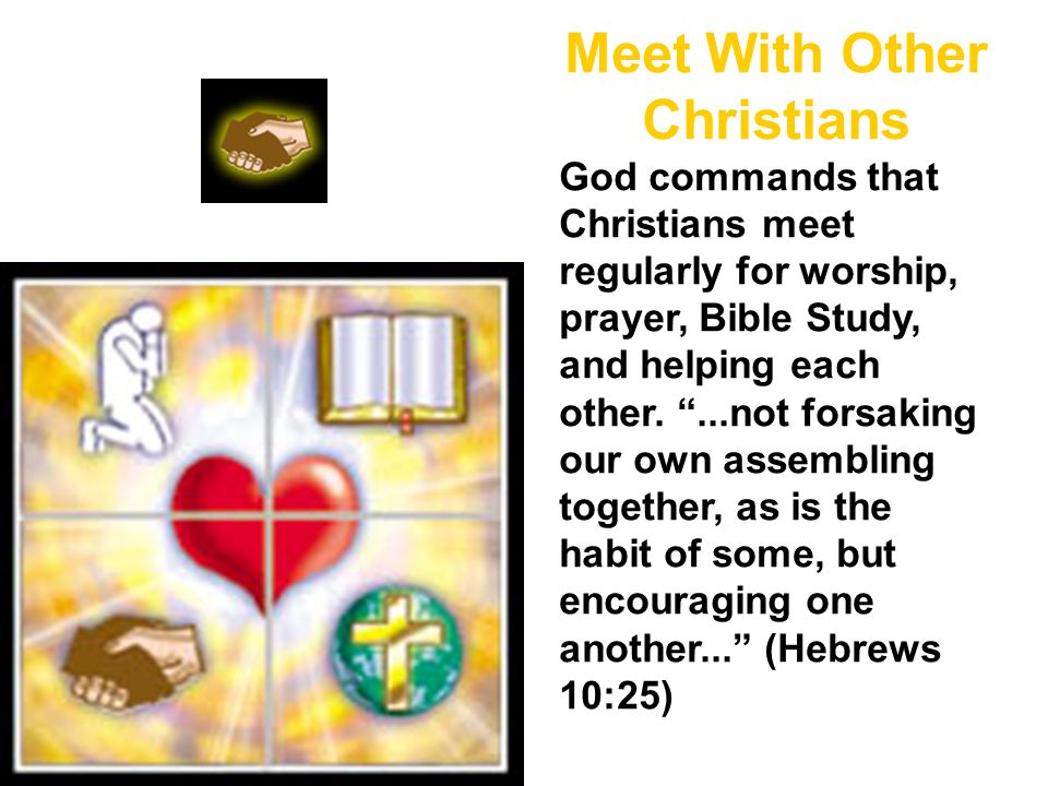 Meet With Other Christians