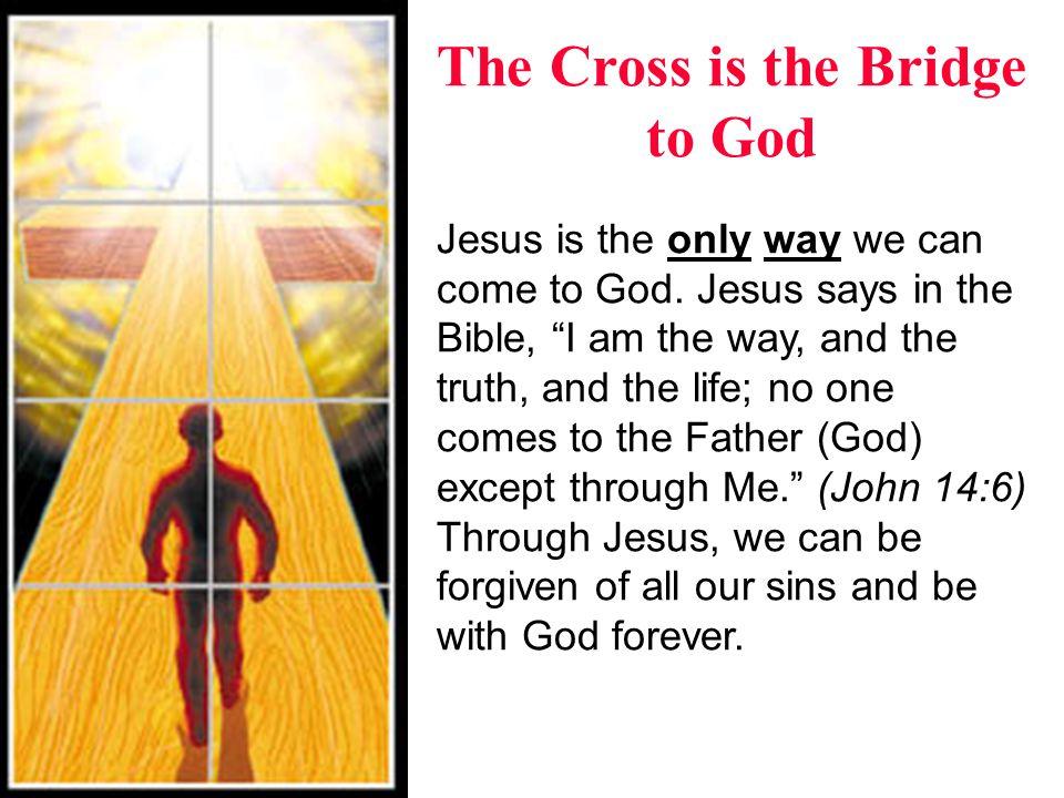 The Cross is the Bridge to God