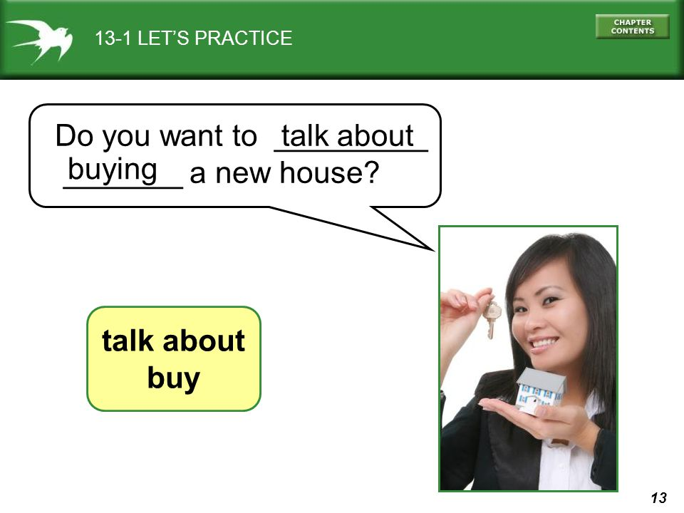 Do you want to _________ _______ a new house talk about buying
