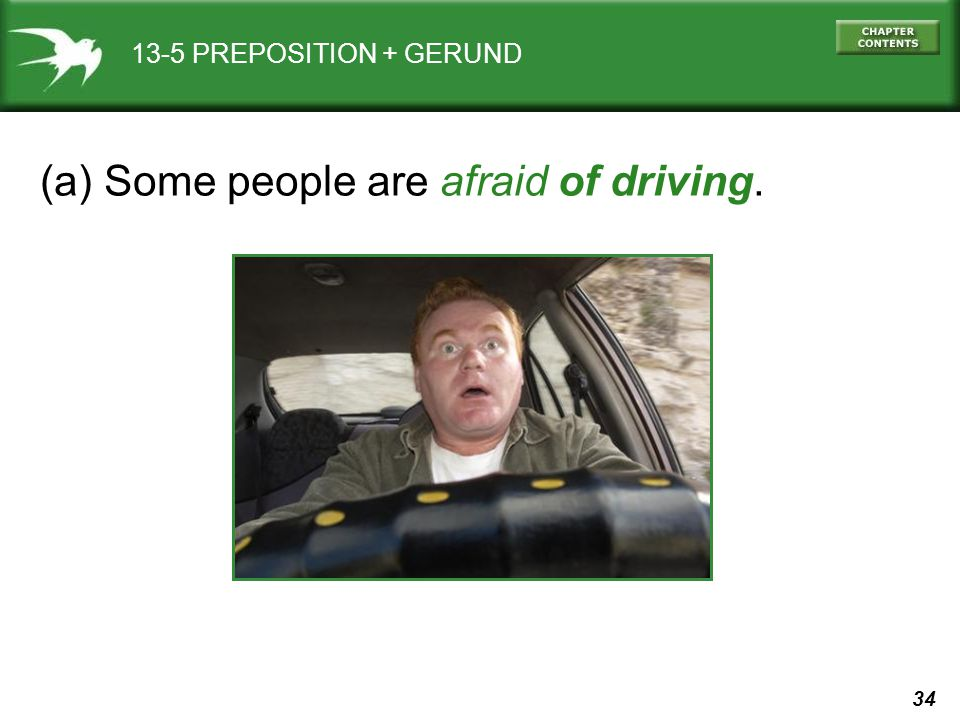 (a) Some people are afraid of driving.