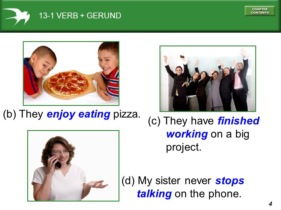 (b) They enjoy eating pizza. (c) They have finished working on a big
