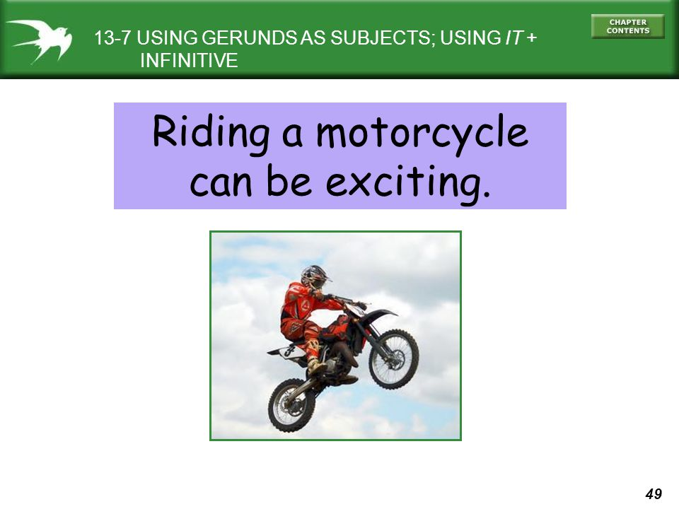 Riding a motorcycle can be exciting.