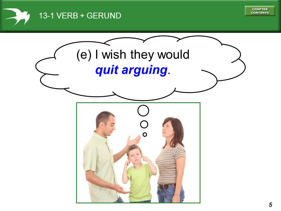(e) I wish they would quit arguing.
