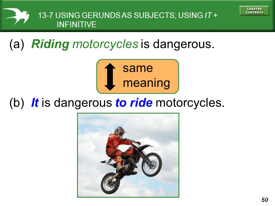 (a) Riding motorcycles is dangerous.