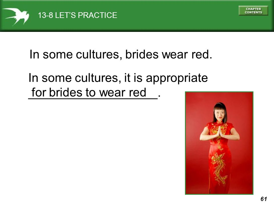 In some cultures, brides wear red.