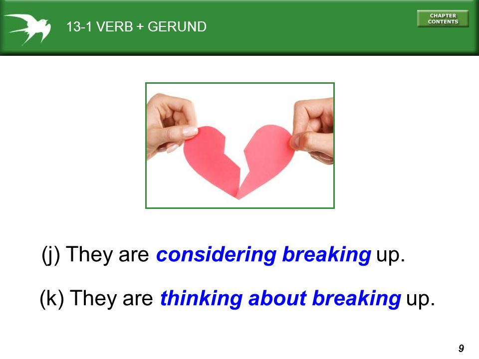 (j) They are considering breaking up.