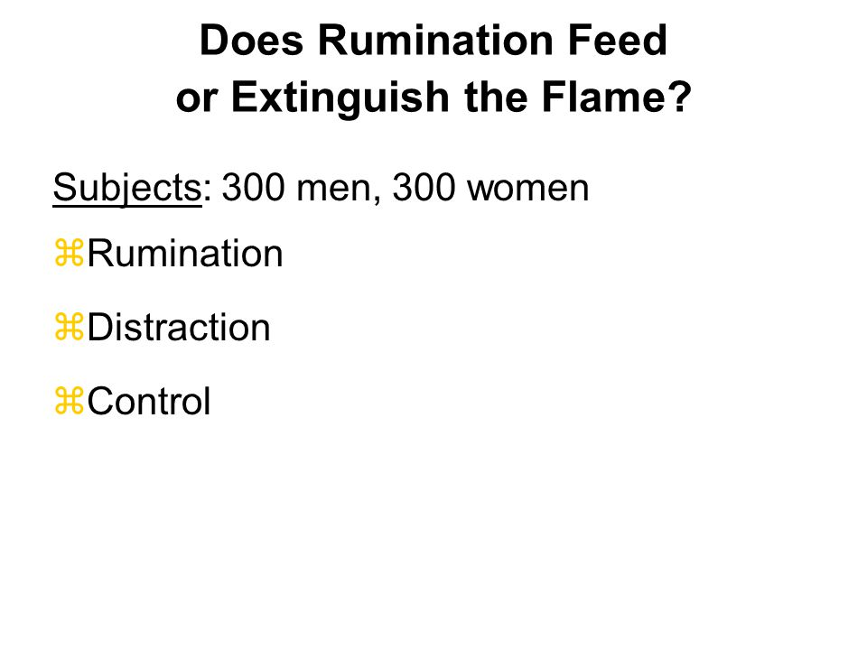 Does Rumination Feed or Extinguish the Flame