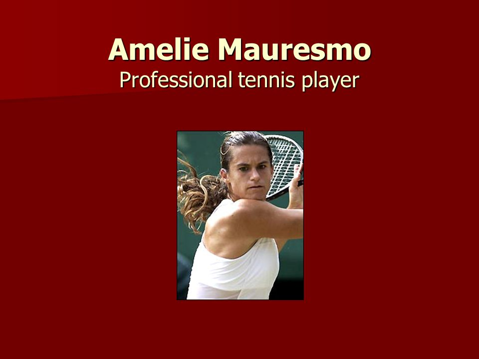 Amelie Mauresmo Professional tennis player
