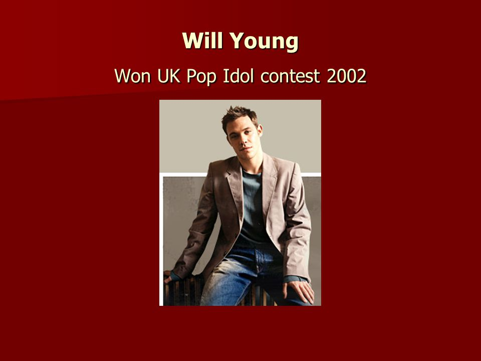 Will Young Won UK Pop Idol contest 2002