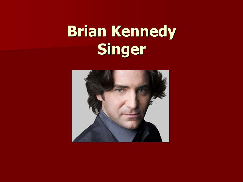 Brian Kennedy Singer