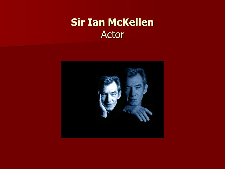 Sir Ian McKellen Actor