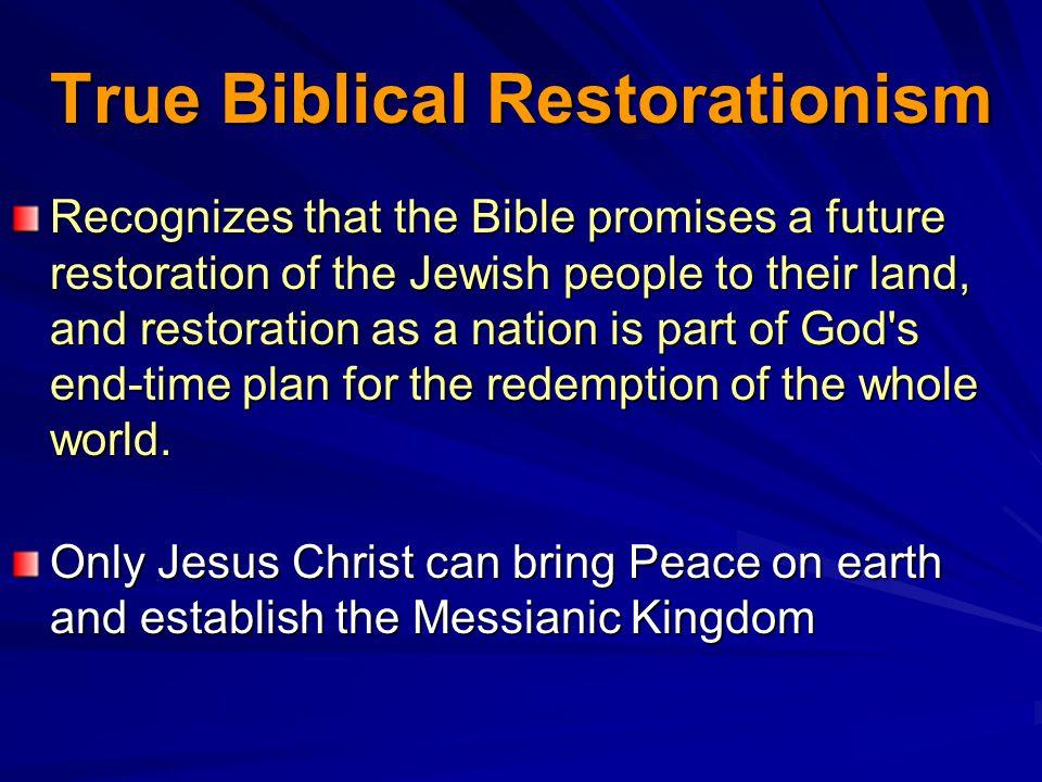 True Biblical Restorationism