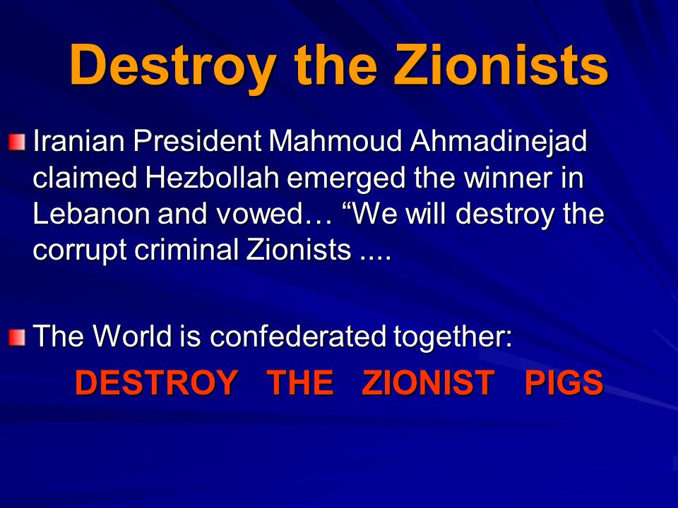 DESTROY THE ZIONIST PIGS