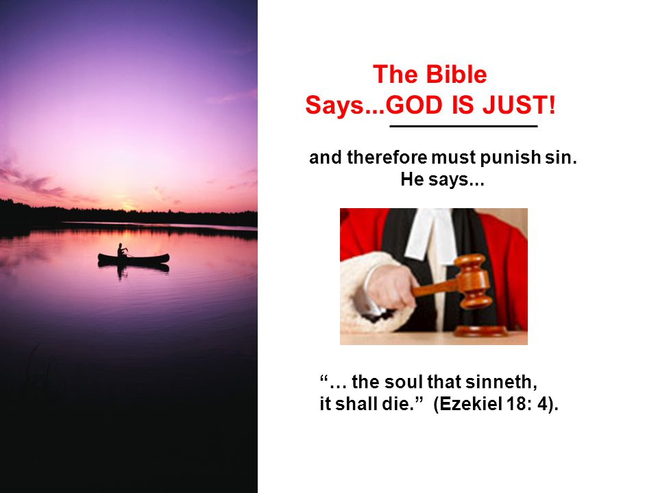 The Bible Says...GOD IS JUST!