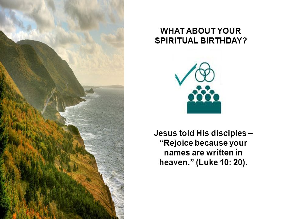 WHAT ABOUT YOUR SPIRITUAL BIRTHDAY