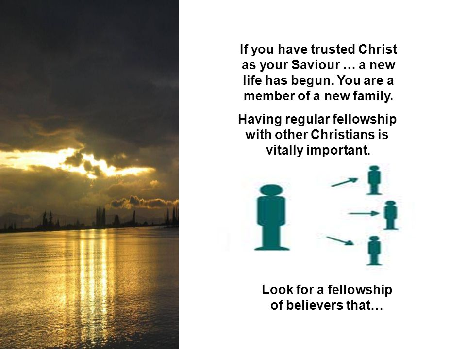 Having regular fellowship with other Christians is vitally important.