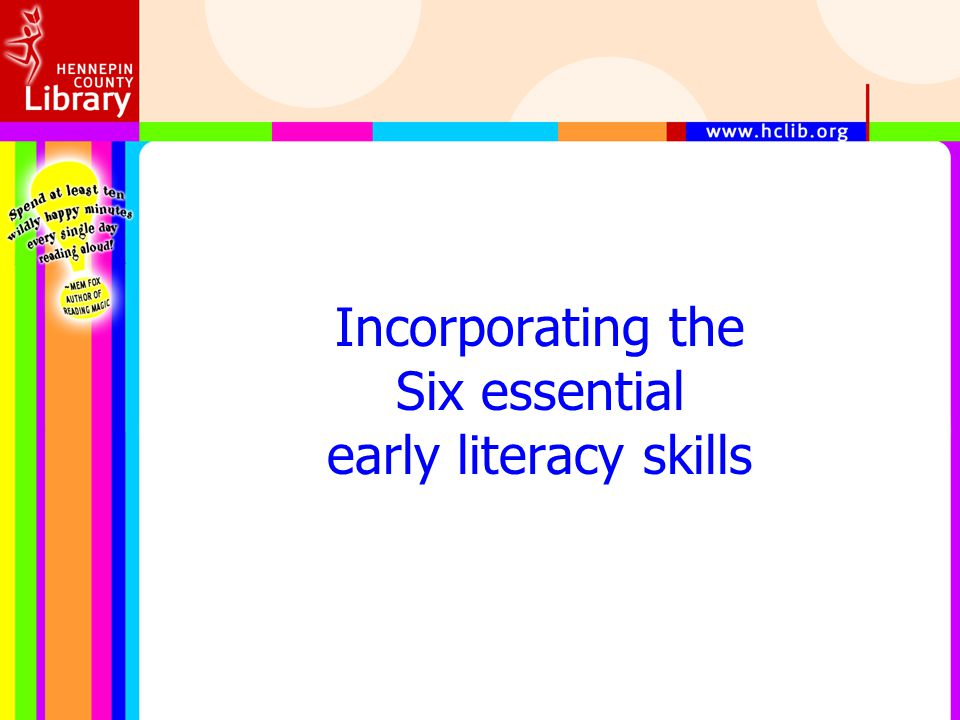 Incorporating the Six essential early literacy skills