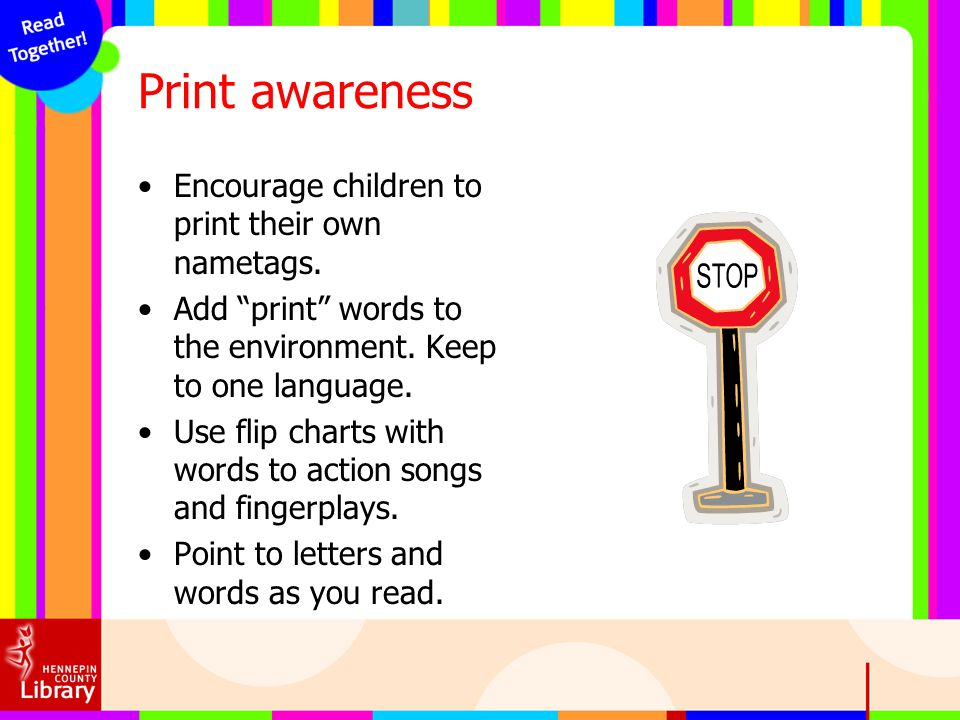 Print awareness Encourage children to print their own nametags.