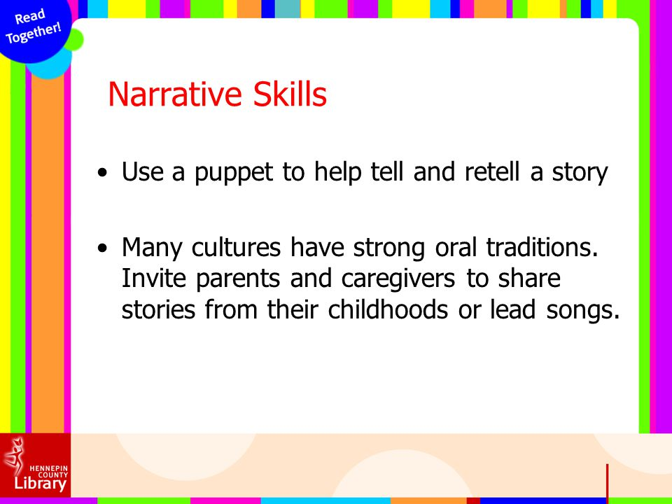 Narrative Skills Use a puppet to help tell and retell a story