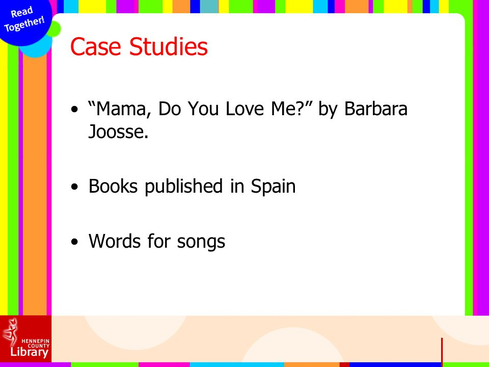 Case Studies Mama, Do You Love Me by Barbara Joosse.