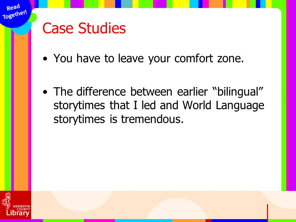 Case Studies You have to leave your comfort zone.