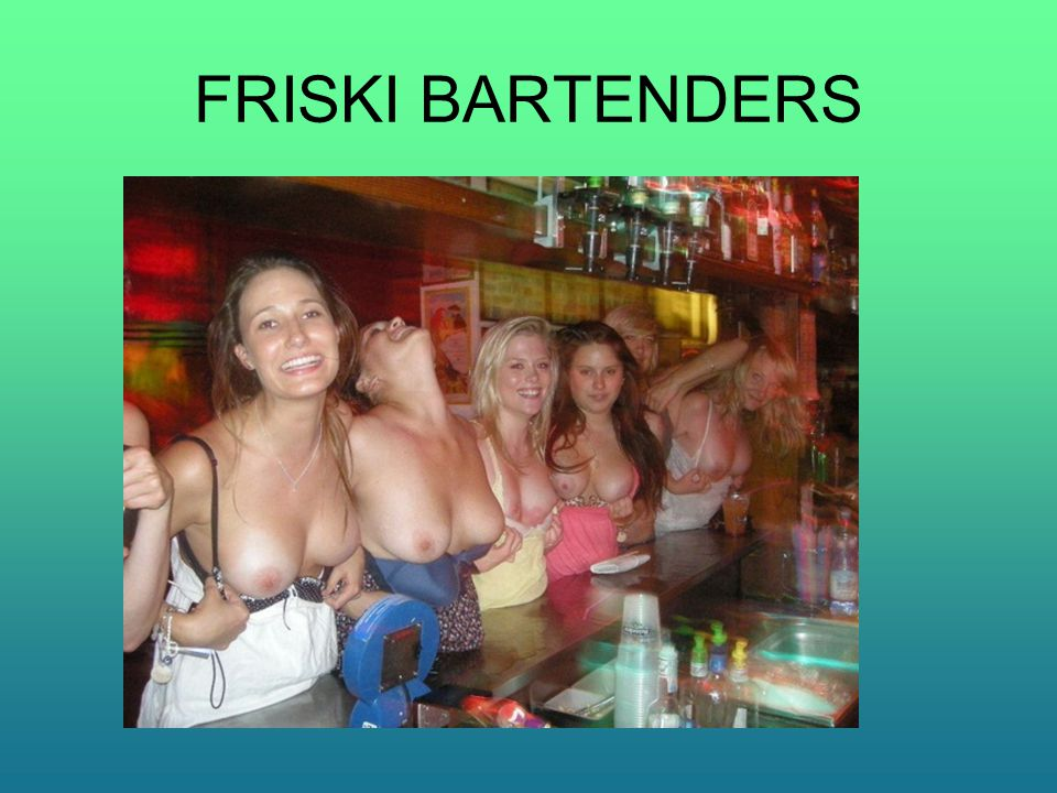 FRISKI BARTENDERS