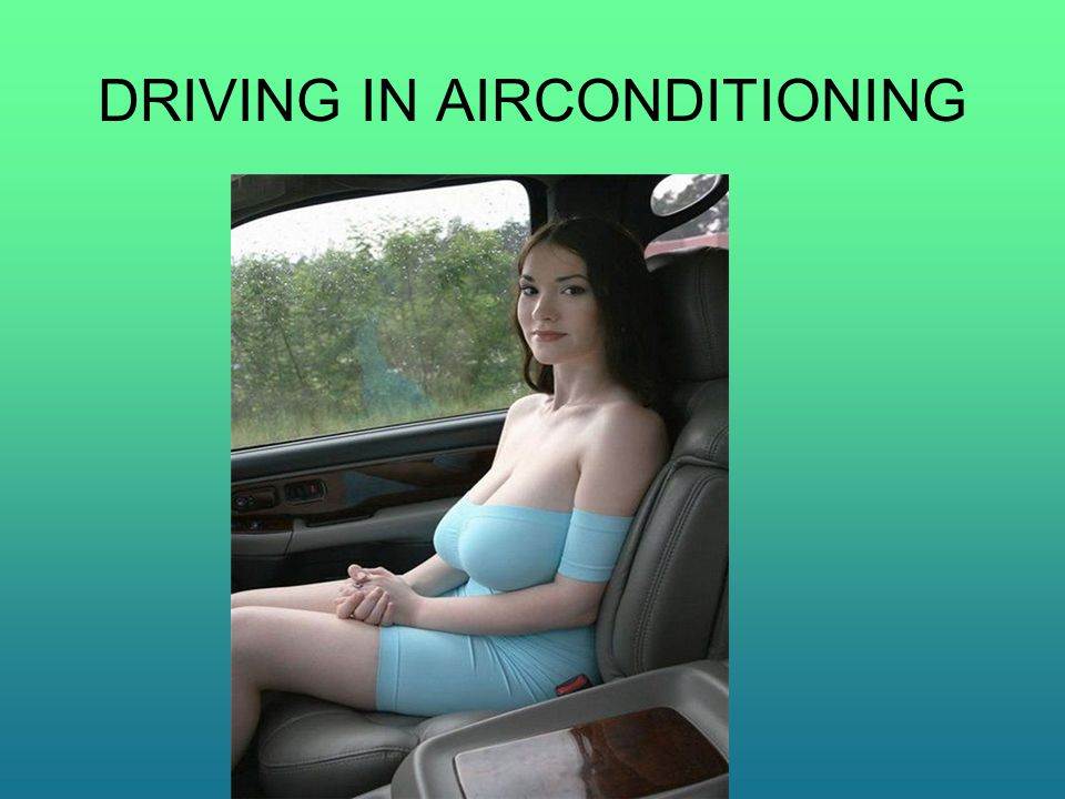 DRIVING IN AIRCONDITIONING