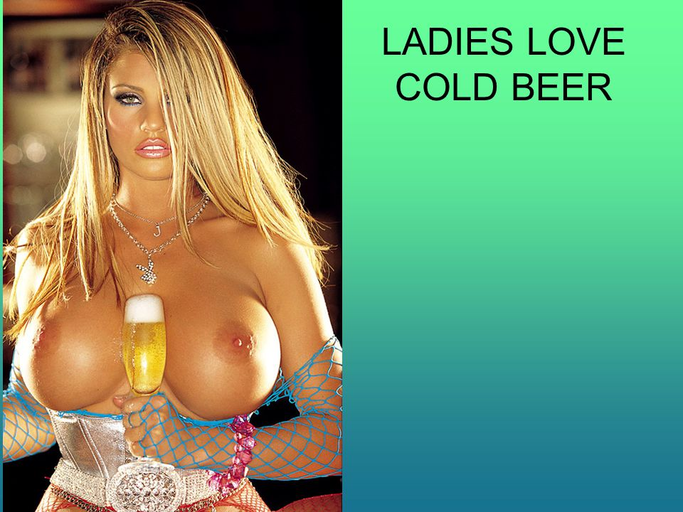 LADIES LOVE COLD BEER