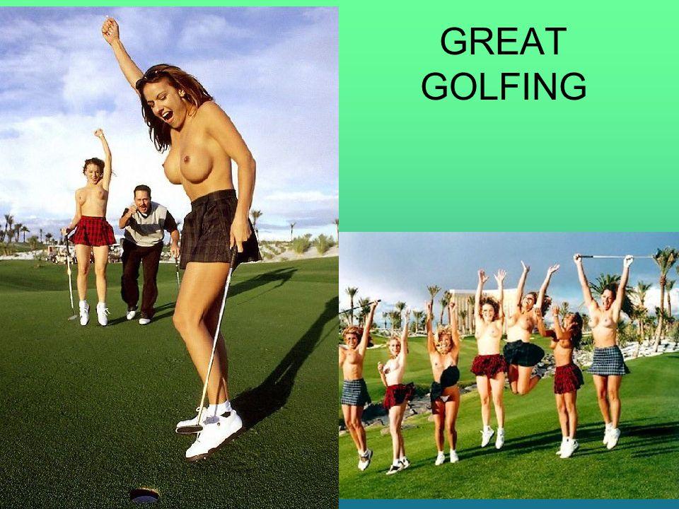GREAT GOLFING