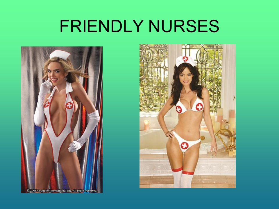 FRIENDLY NURSES