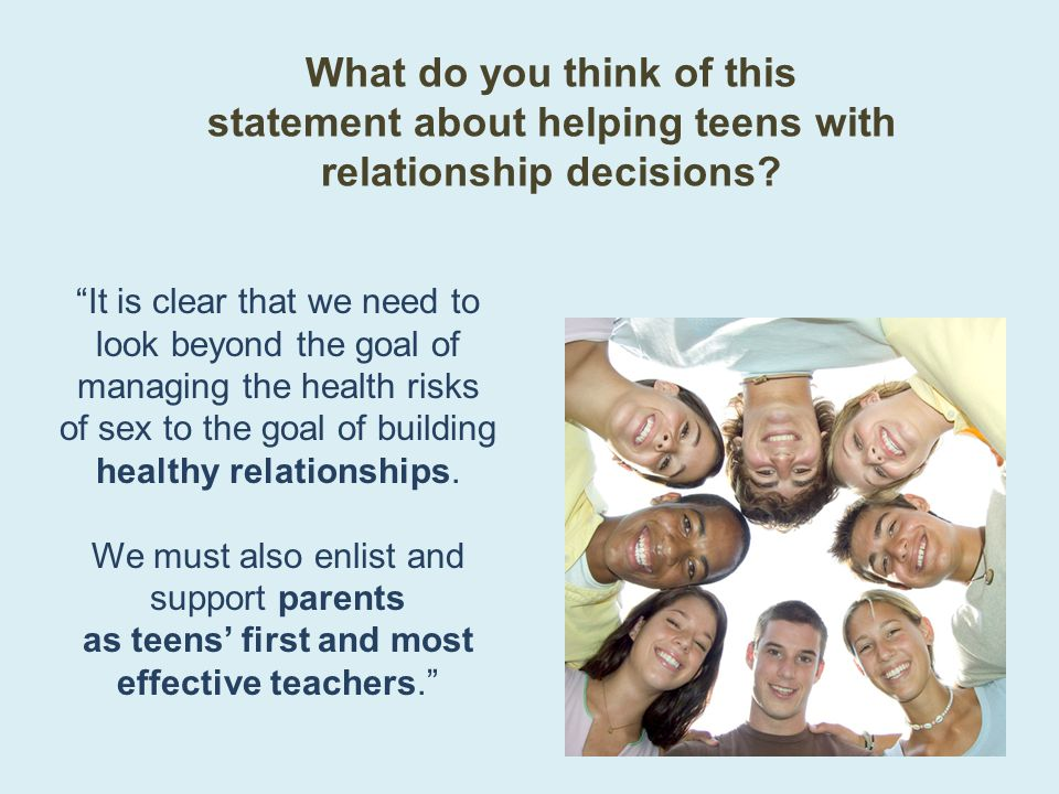 What do you think of this statement about helping teens with relationship decisions
